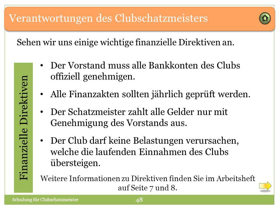 Verantwortungen des Clubschatzmeisters Finanzielle Direktiven Sehen wir uns einige wichtige finanzielle Direktiven an.