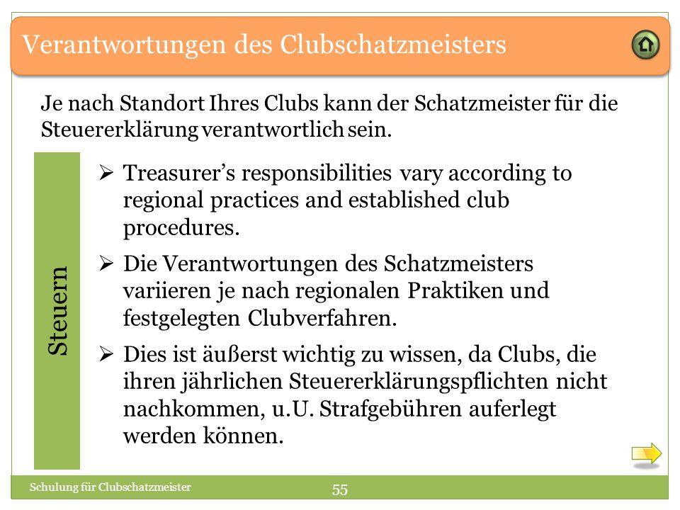 Verantwortungen des Clubschatzmeisters Je nach Standort Ihres Clubs kann der Schatzmeister für die Steuererklärung verantwortlich sein.