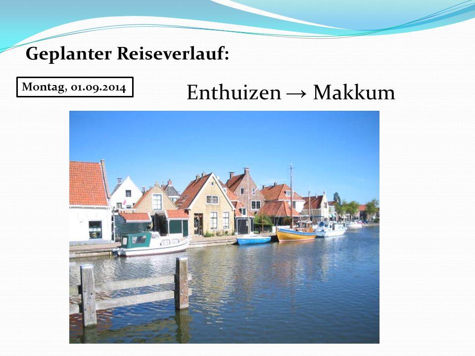Geplanter Reiseverlauf: Dienstag, 02.9.2014 Makkum →Texel Einkaufsbummel, Schwimmen, Strand Ev.