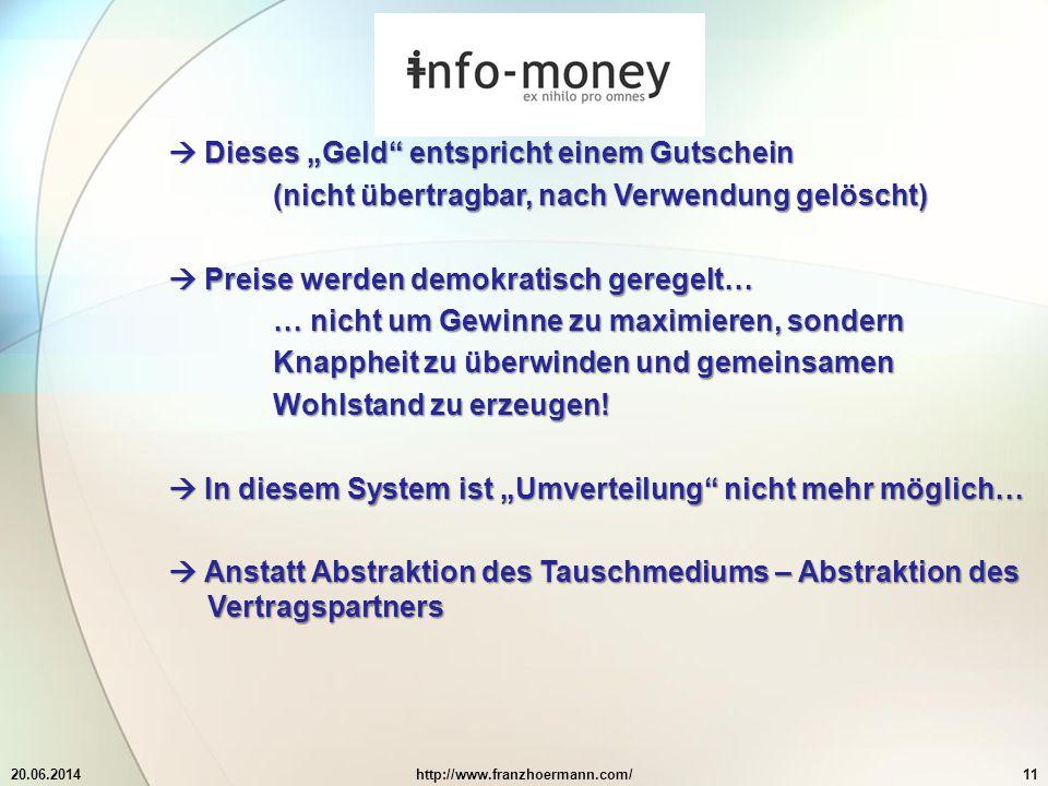 """20.06.2014http://www.franzhoermann.com/11  Dieses """"Geld entspricht einem Gutschein (nicht übertragbar, nach Verwendung gelöscht)  Preise werden demokratisch geregelt… … nicht um Gewinne zu maximieren, sondern Knappheit zu überwinden und gemeinsamen Wohlstand zu erzeugen."""