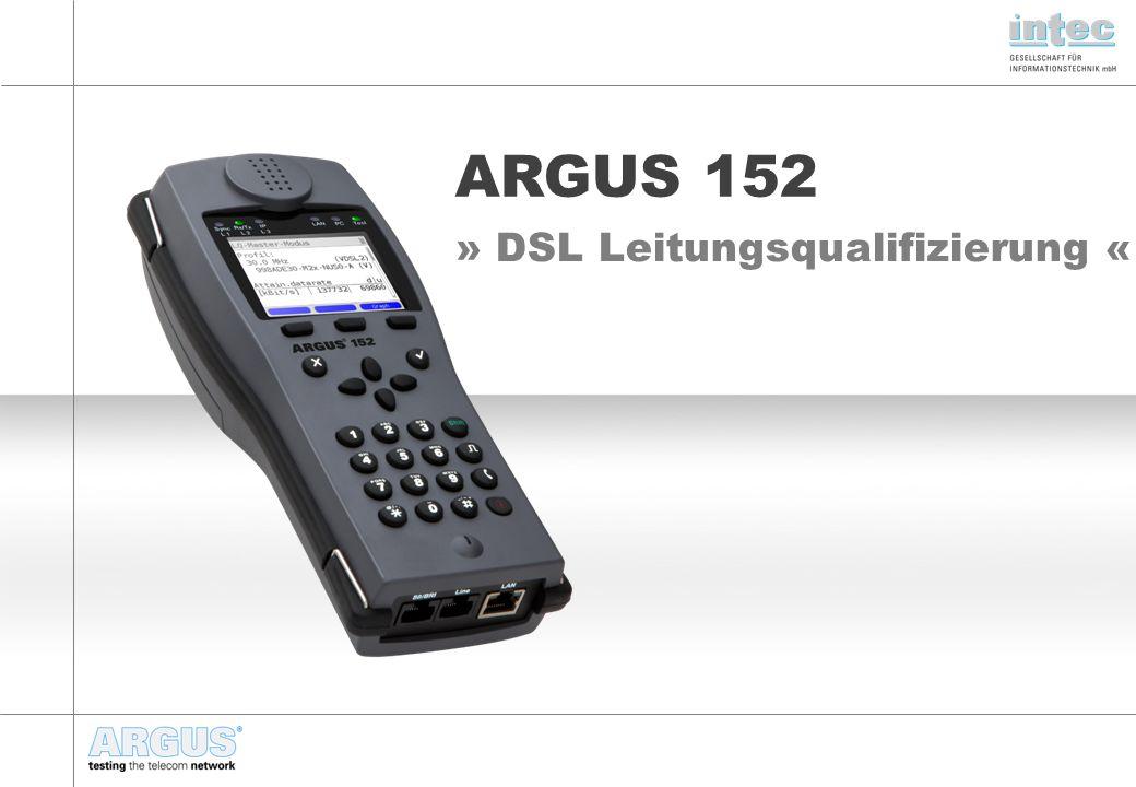 » DSL Leitungsqualifizierung « ARGUS 152