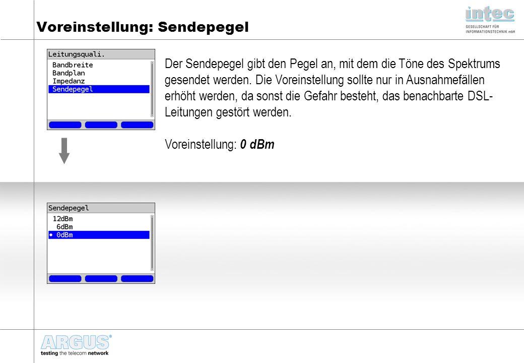 Voreinstellung: Sendepegel Der Sendepegel gibt den Pegel an, mit dem die Töne des Spektrums gesendet werden.