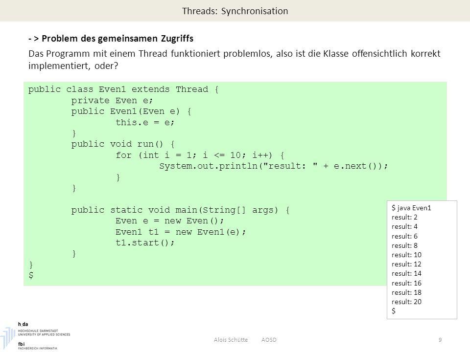 Threads: Synchronisation - > Problem des gemeinsamen Zugriffs Das Programm mit einem Thread funktioniert problemlos, also ist die Klasse offensichtlich korrekt implementiert, oder.