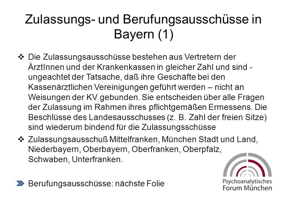 Zulassungs- und Berufungsausschüsse in Bayern (1)  Die Zulassungsausschüsse bestehen aus Vertretern der ÄrztInnen und der Krankenkassen in gleicher Zahl und sind - ungeachtet der Tatsache, daß ihre Geschäfte bei den Kassenärztlichen Vereinigungen geführt werden – nicht an Weisungen der KV gebunden.