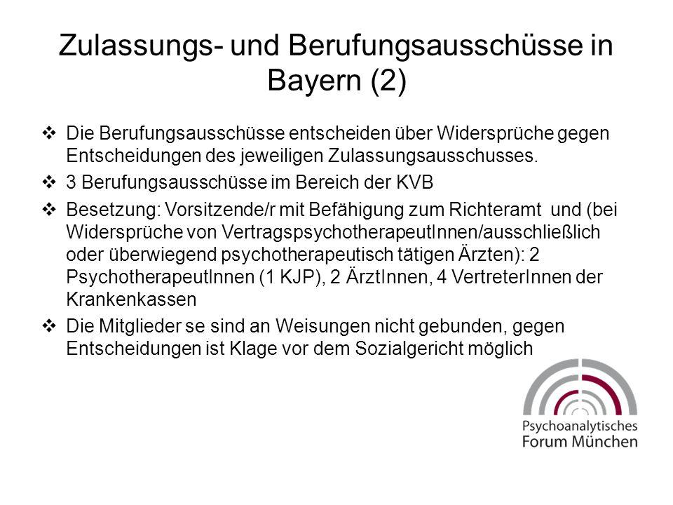 Zulassungs- und Berufungsausschüsse in Bayern (2)  Die Berufungsausschüsse entscheiden über Widersprüche gegen Entscheidungen des jeweiligen Zulassungsausschusses.