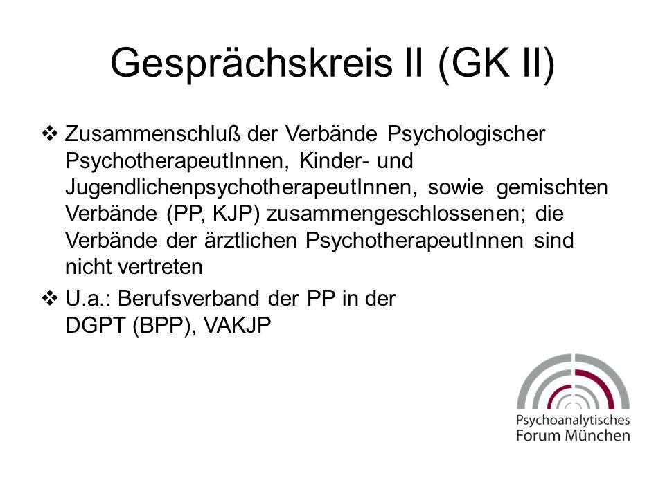 Gesprächskreis II (GK II)  Zusammenschluß der Verbände Psychologischer PsychotherapeutInnen, Kinder- und JugendlichenpsychotherapeutInnen, sowie gemischten Verbände (PP, KJP) zusammengeschlossenen; die Verbände der ärztlichen PsychotherapeutInnen sind nicht vertreten  U.a.: Berufsverband der PP in der DGPT (BPP), VAKJP