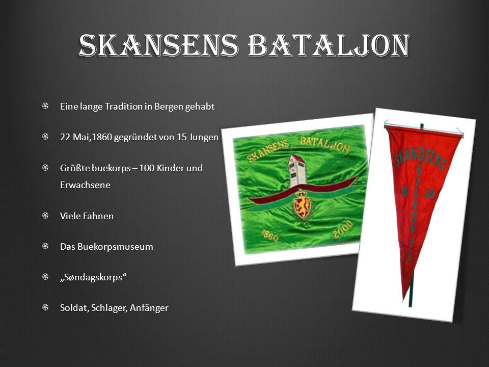 Skansens Bataljon Eine lange Tradition in Bergen gehabt 22 Mai,1860 gegründet von 15 Jungen Größte buekorps – 100 Kinder und Erwachsene Viele Fahnen D