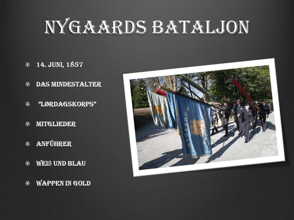 """Nygaards Bataljon 14. Juni, 1857 Das Mindestalter """"Lørdagskorps"""" """"Lørdagskorps""""MitgliederAnFührer Wei ß und blau Wappen in Gold"""