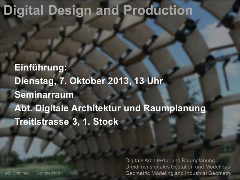 Digitale Architektur und Raumplanung Dreidimensionales Gestalten und Modellbau Geometric Modeling and Industrial Geometry  B. Sommer / H. Schmiedhofe