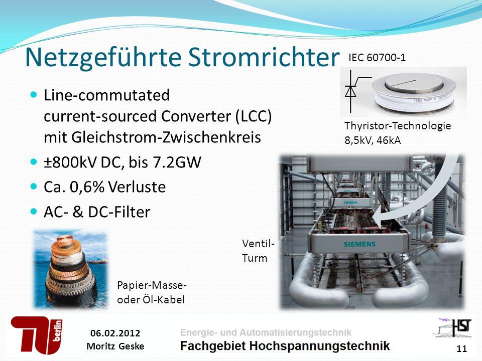Netzgeführte Stromrichter Line-commutated current-sourced Converter (LCC) mit Gleichstrom-Zwischenkreis ±800kV DC, bis 7.2GW Ca.