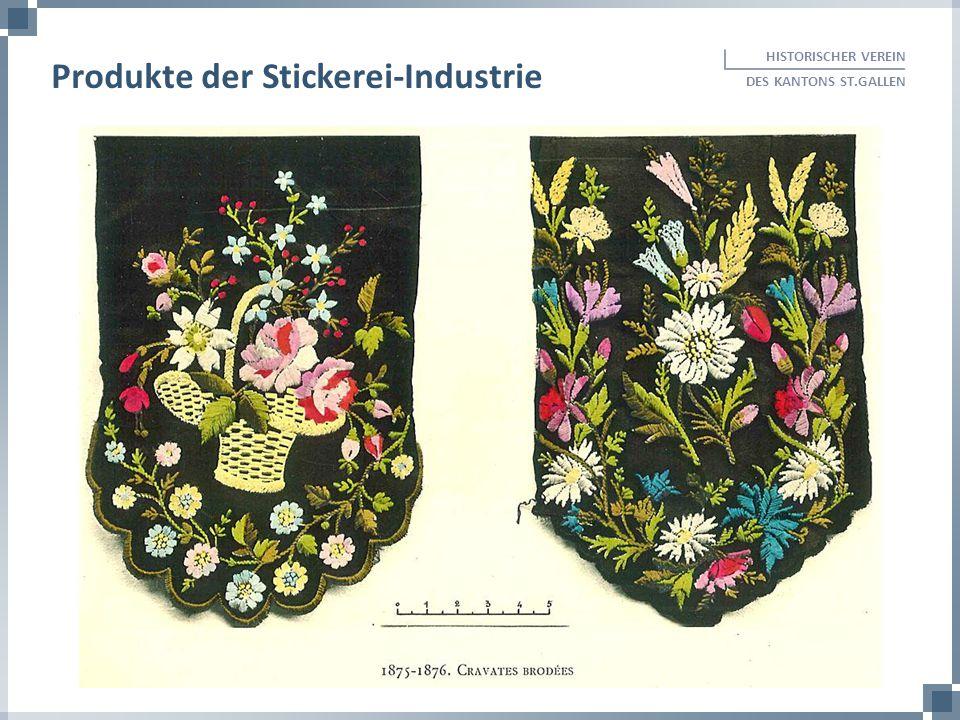 HISTORISCHER VEREIN DES KANTONS ST.GALLEN Produkte der Stickerei-Industrie