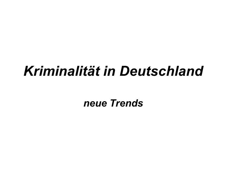 Kriminalität in Deutschland neue Trends