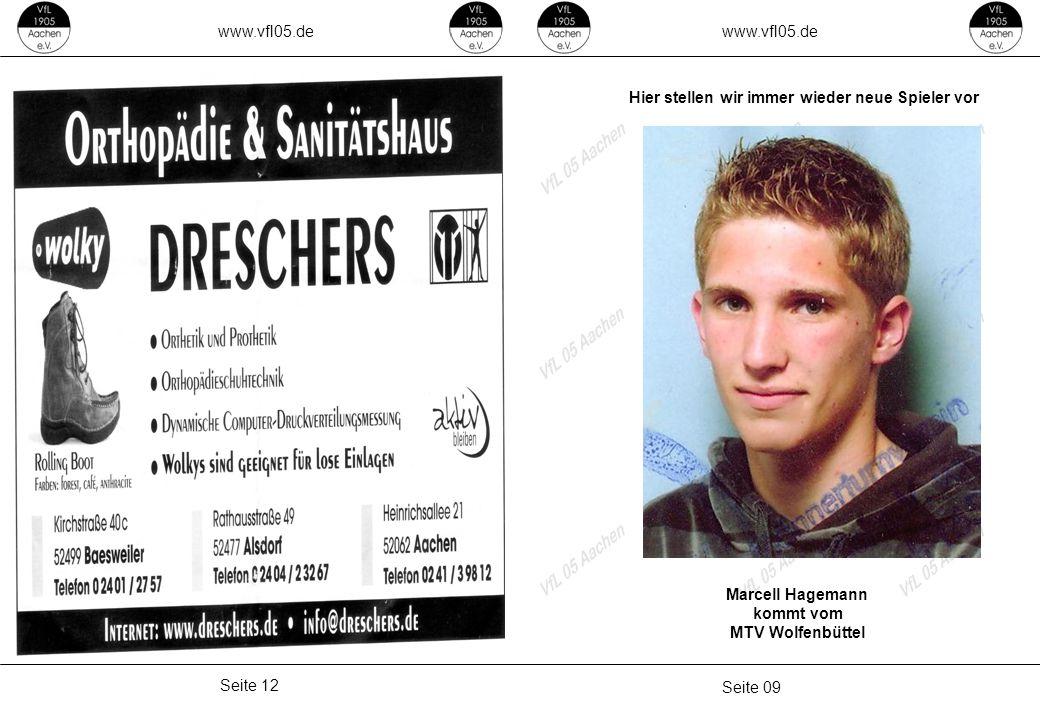 www.vfl05.de Seite 09 Seite 12 Hier stellen wir immer wieder neue Spieler vor Marcell Hagemann kommt vom MTV Wolfenbüttel