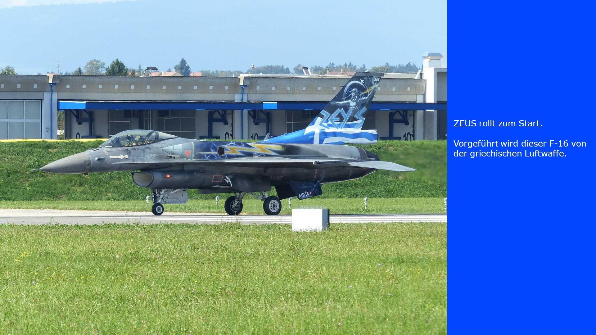 ZEUS rollt zum Start. Vorgeführt wird dieser F-16 von der griechischen Luftwaffe.