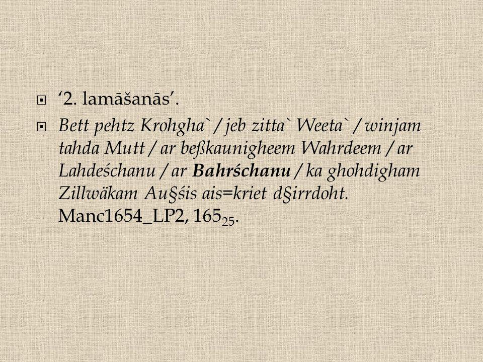  '2. lamāšanās'.  Bett pehtz Krohgha` / jeb zitta` Weeta` / winjam tahda Mutt / ar beßkaunigheem Wahrdeem / ar Lahdeśchanu / ar Bahrśchanu / ka ghoh