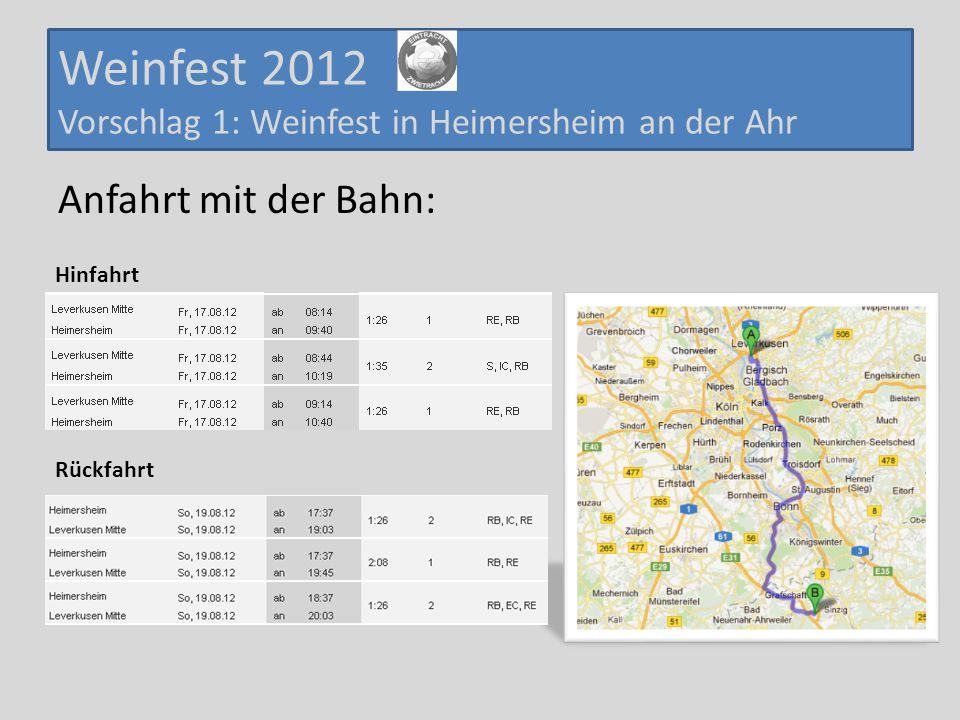 Weinfest 2012 Vorschlag 1: Weinfest in Heimersheim an der Ahr Anfahrt mit der Bahn: Hinfahrt Rückfahrt