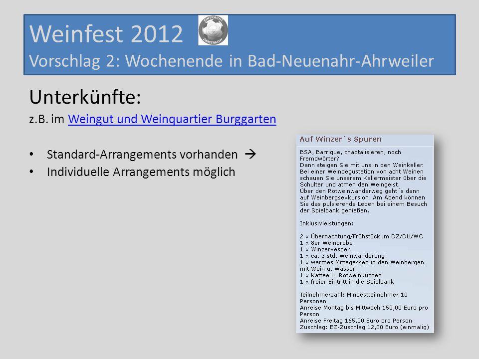 Weinfest 2012 Vorschlag 2: Wochenende in Bad-Neuenahr-Ahrweiler Unterkünfte: z.B. im Weingut und Weinquartier BurggartenWeingut und Weinquartier Burgg