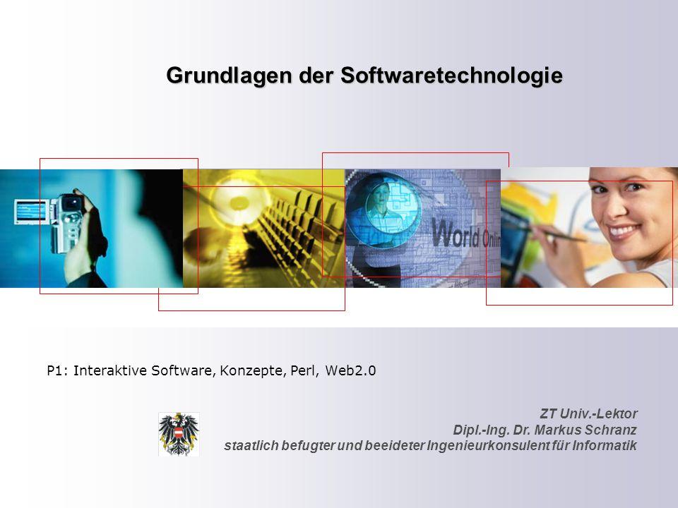 ZT Univ.-Lektor Dipl.-Ing. Dr. Markus Schranz staatlich befugter und beeideter Ingenieurkonsulent für Informatik Grundlagen der Softwaretechnologie P1