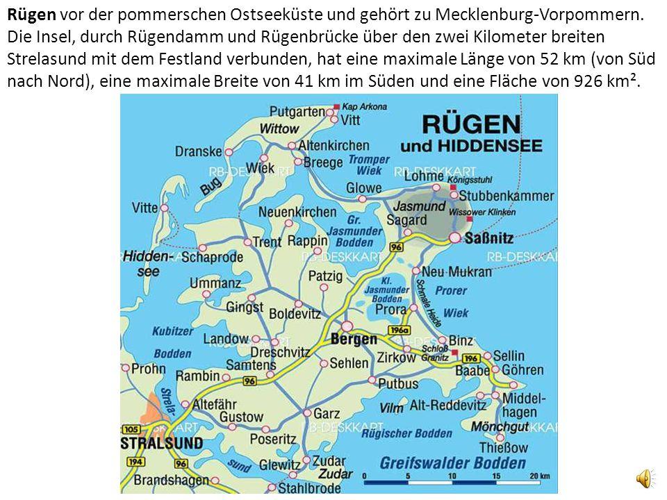 Rügen vor der pommerschen Ostseeküste und gehört zu Mecklenburg-Vorpommern. Die Insel, durch Rügendamm und Rügenbrücke über den zwei Kilometer breiten