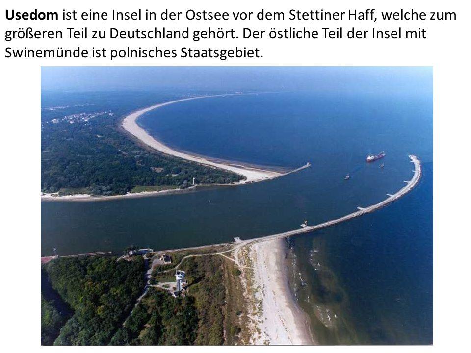 Usedom ist eine Insel in der Ostsee vor dem Stettiner Haff, welche zum größeren Teil zu Deutschland gehört. Der östliche Teil der Insel mit Swinemünde
