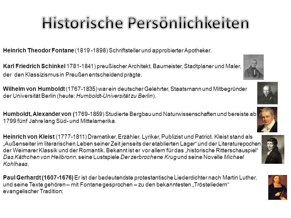 Heinrich Theodor Fontane (1819 -1898) Schriftsteller und approbierter Apotheker. Karl Friedrich Schinkel 1781-1841) preußischer Architekt, Baumeister,
