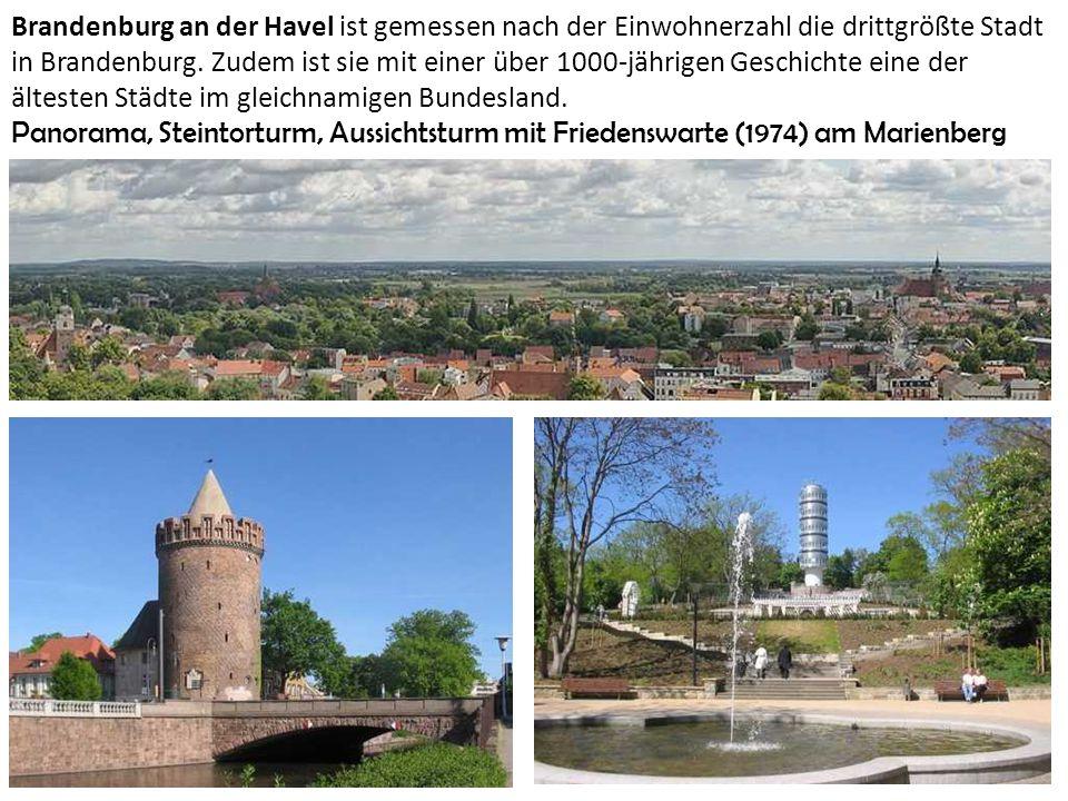 Brandenburg an der Havel ist gemessen nach der Einwohnerzahl die drittgrößte Stadt in Brandenburg. Zudem ist sie mit einer über 1000-jährigen Geschich