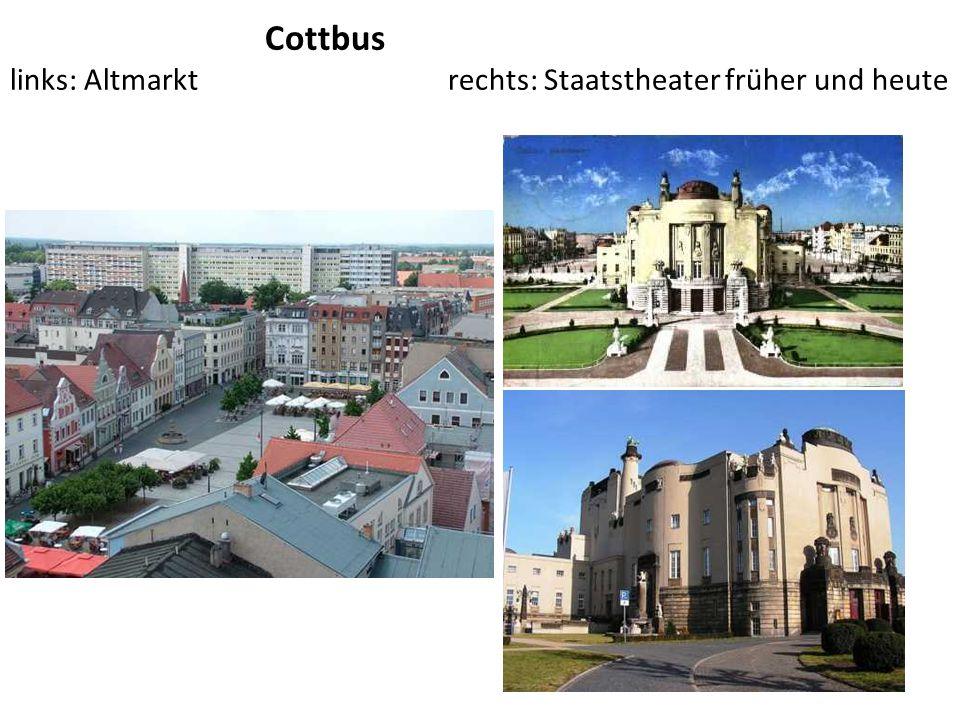 Cottbus links: Altmarkt rechts: Staatstheater früher und heute