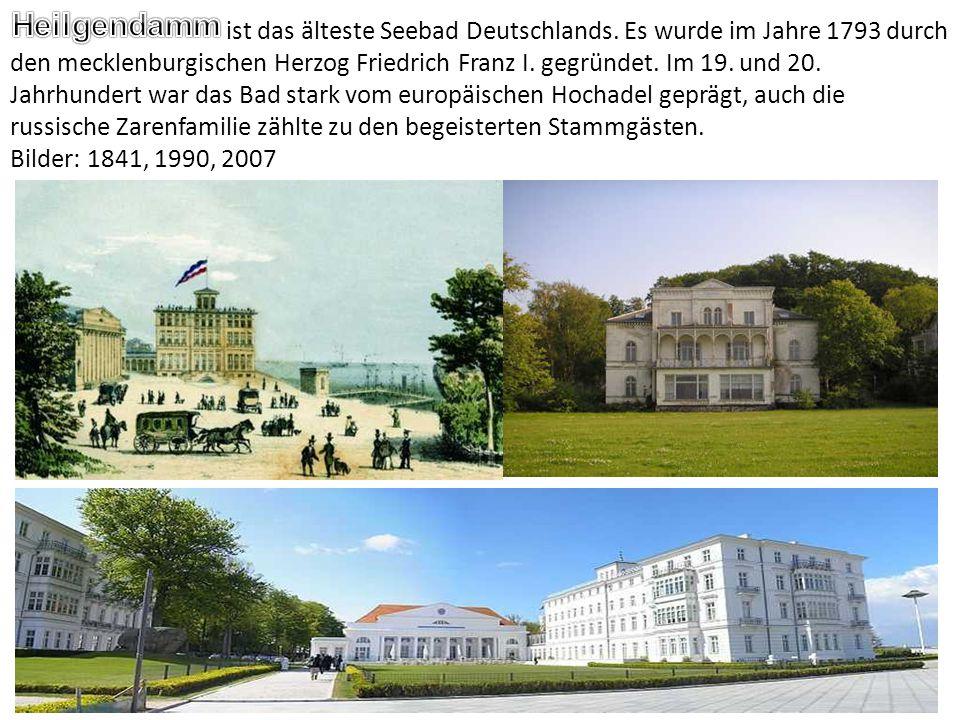 ist das älteste Seebad Deutschlands. Es wurde im Jahre 1793 durch den mecklenburgischen Herzog Friedrich Franz I. gegründet. Im 19. und 20. Jahrhunder