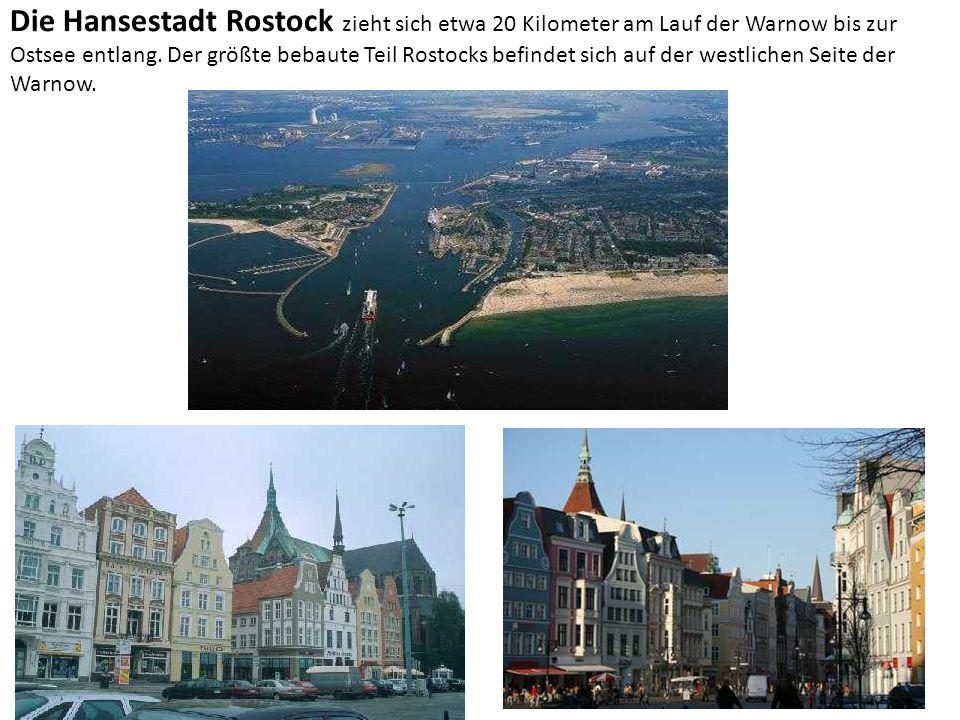 Die Hansestadt Rostock zieht sich etwa 20 Kilometer am Lauf der Warnow bis zur Ostsee entlang. Der größte bebaute Teil Rostocks befindet sich auf der