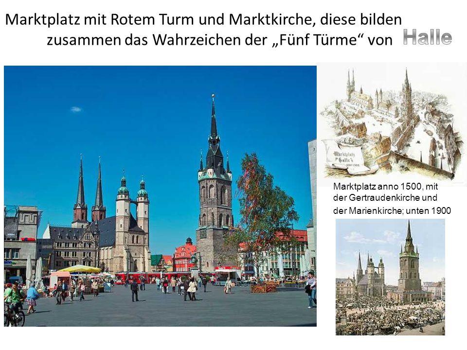 """Marktplatz mit Rotem Turm und Marktkirche, diese bilden zusammen das Wahrzeichen der """"Fünf Türme von Marktplatz anno 1500, mit der Gertraudenkirche und der Marienkirche; unten 1900"""