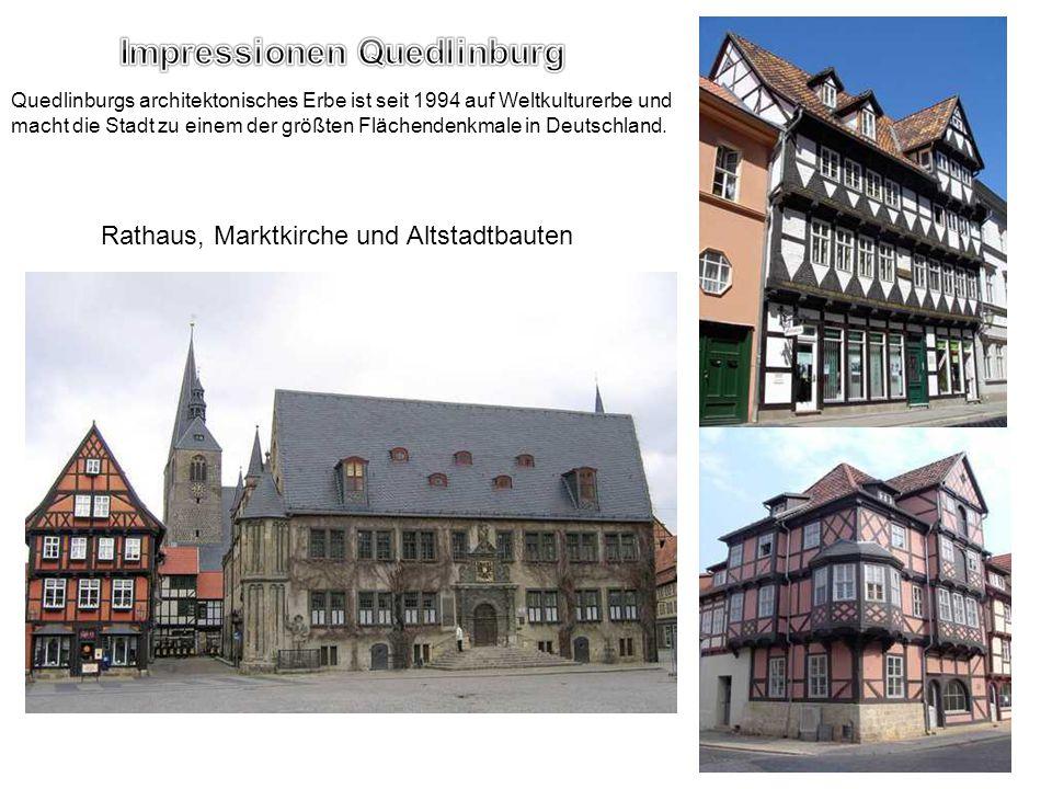 Rathaus, Marktkirche und Altstadtbauten Quedlinburgs architektonisches Erbe ist seit 1994 auf Weltkulturerbe und macht die Stadt zu einem der größten