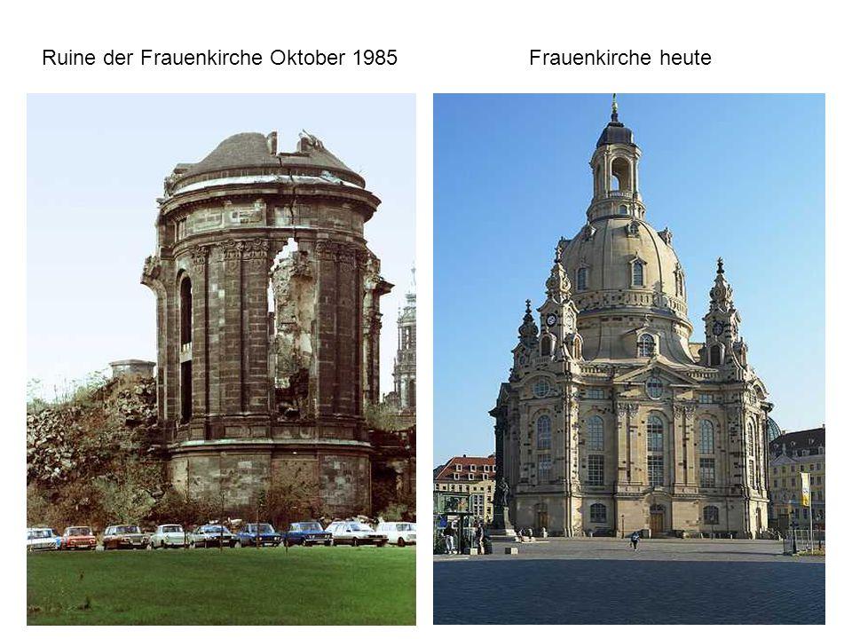 Ruine der Frauenkirche Oktober 1985 Frauenkirche heute