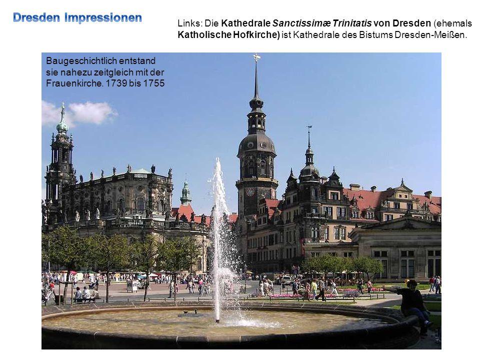 Links: Die Kathedrale Sanctissimæ Trinitatis von Dresden (ehemals Katholische Hofkirche) ist Kathedrale des Bistums Dresden-Meißen.
