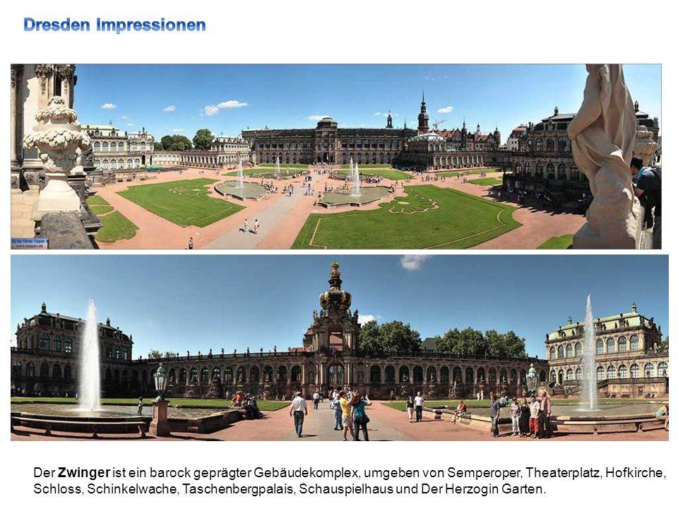 Der Zwinger ist ein barock geprägter Gebäudekomplex, umgeben von Semperoper, Theaterplatz, Hofkirche, Schloss, Schinkelwache, Taschenbergpalais, Schauspielhaus und Der Herzogin Garten.