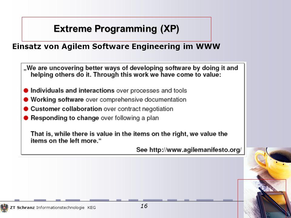 ZT Schranz Informationstechnologie KEG 16 Extreme Programming (XP) Einsatz von Agilem Software Engineering im WWW