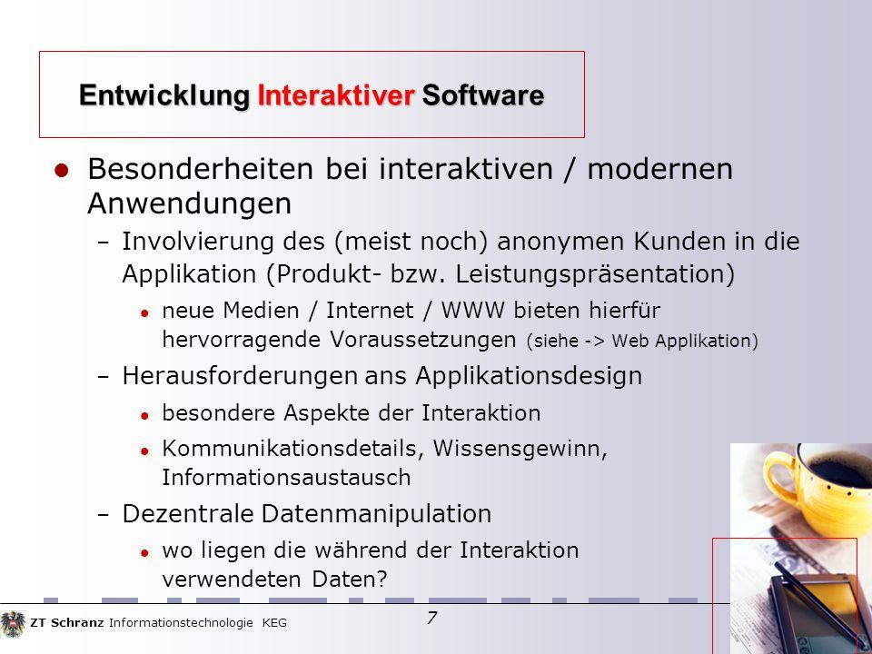 ZT Schranz Informationstechnologie KEG 7 Besonderheiten bei interaktiven / modernen Anwendungen – Involvierung des (meist noch) anonymen Kunden in die Applikation (Produkt- bzw.