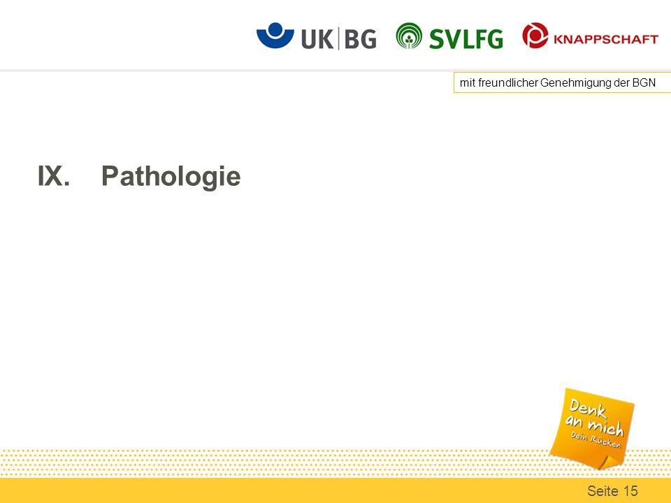 IX.Pathologie mit freundlicher Genehmigung der BGN Seite 15