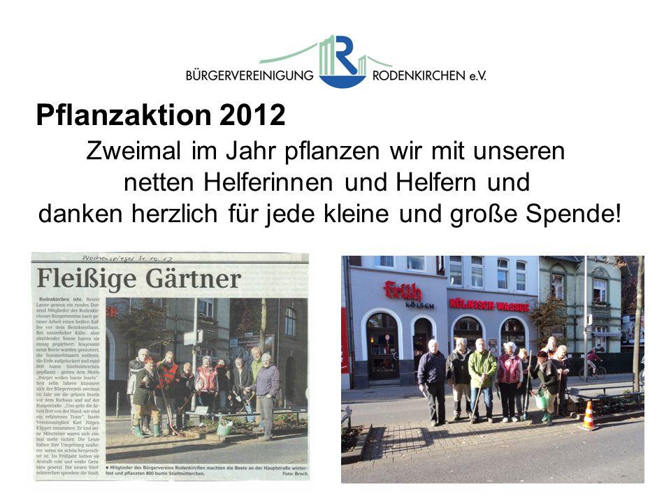 Pflanzaktion 2012 Zweimal im Jahr pflanzen wir mit unseren netten Helferinnen und Helfern und danken herzlich für jede kleine und große Spende!