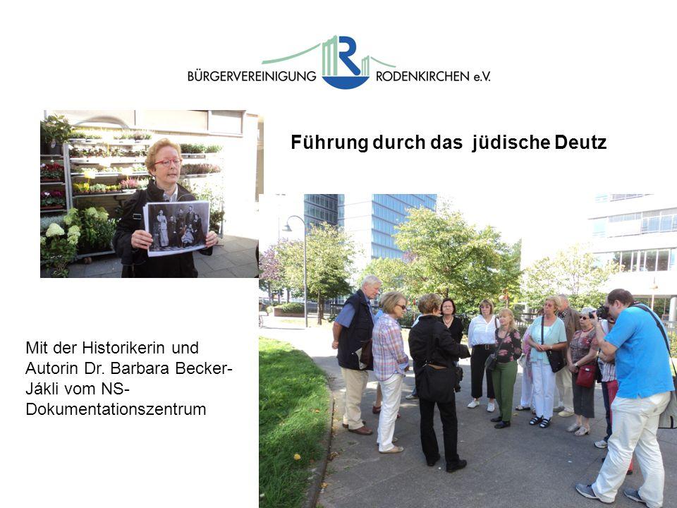 Führung durch das jüdische Deutz Mit der Historikerin und Autorin Dr. Barbara Becker- Jákli vom NS- Dokumentationszentrum