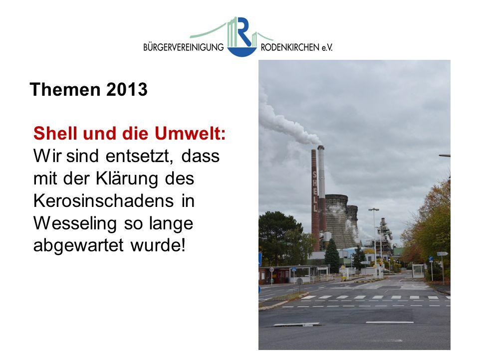 Themen 2013 Shell und die Umwelt: Wir sind entsetzt, dass mit der Klärung des Kerosinschadens in Wesseling so lange abgewartet wurde!