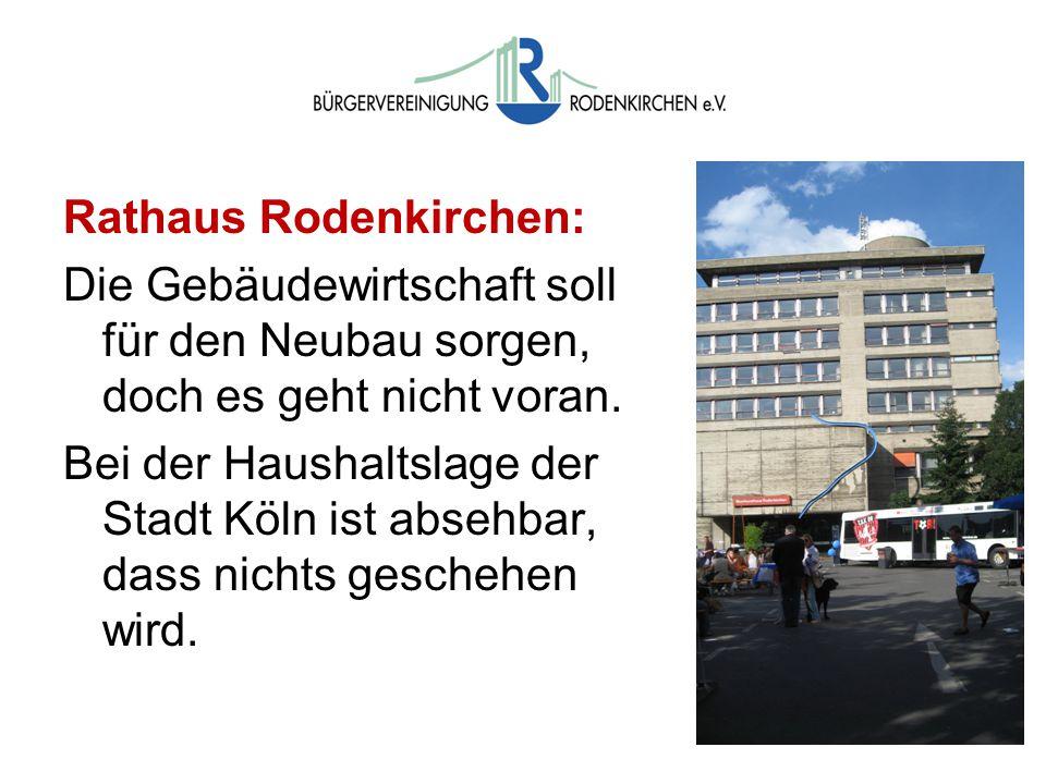 Wahlen Rathaus Rodenkirchen: Die Gebäudewirtschaft soll für den Neubau sorgen, doch es geht nicht voran.