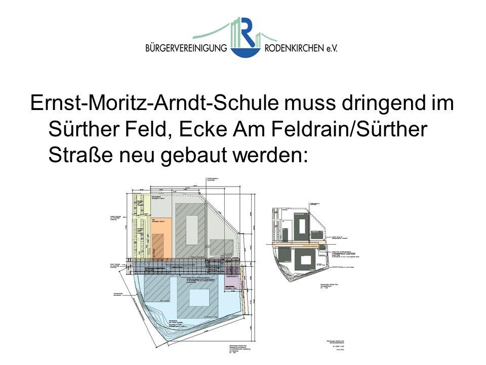 Wahlen Ernst-Moritz-Arndt-Schule muss dringend im Sürther Feld, Ecke Am Feldrain/Sürther Straße neu gebaut werden: