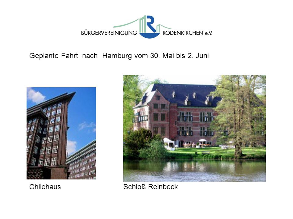 Chilehaus Schloß Reinbeck Geplante Fahrt nach Hamburg vom 30. Mai bis 2. Juni