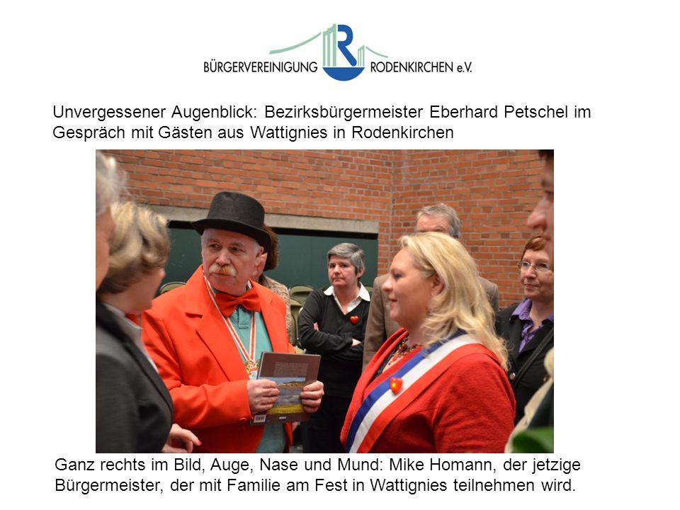 Wahlen Beirat Unvergessener Augenblick: Bezirksbürgermeister Eberhard Petschel im Gespräch mit Gästen aus Wattignies in Rodenkirchen Ganz rechts im Bi