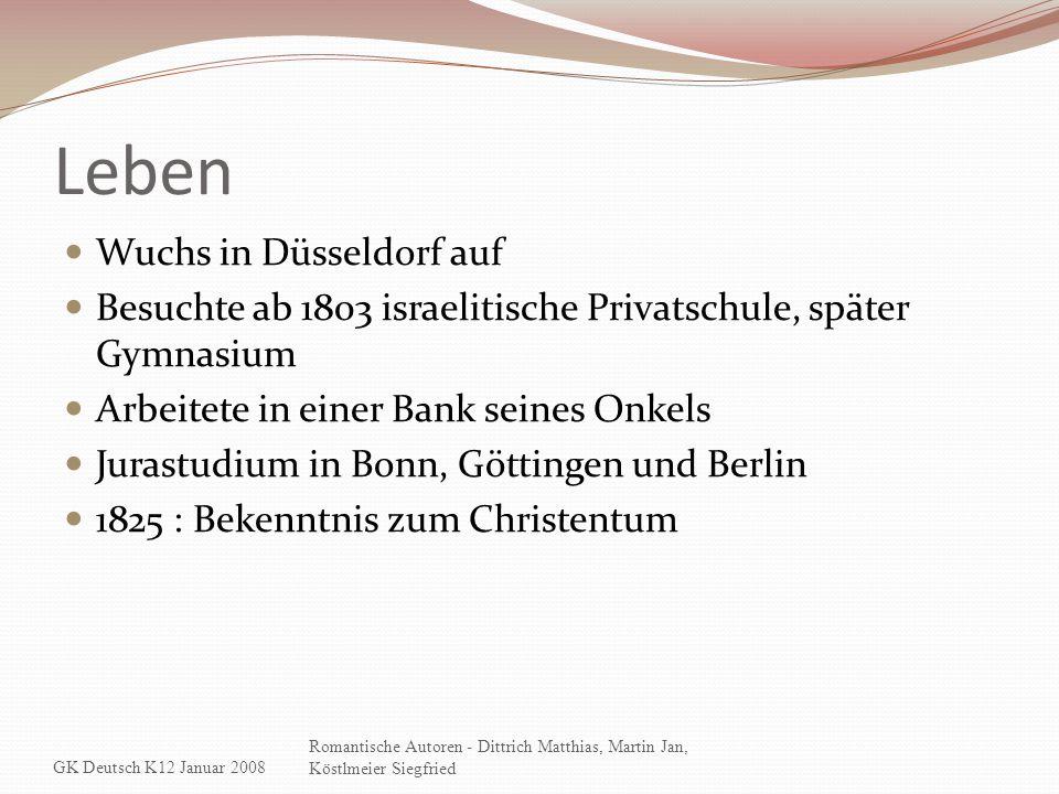 Leben Wuchs in Düsseldorf auf Besuchte ab 1803 israelitische Privatschule, später Gymnasium Arbeitete in einer Bank seines Onkels Jurastudium in Bonn,
