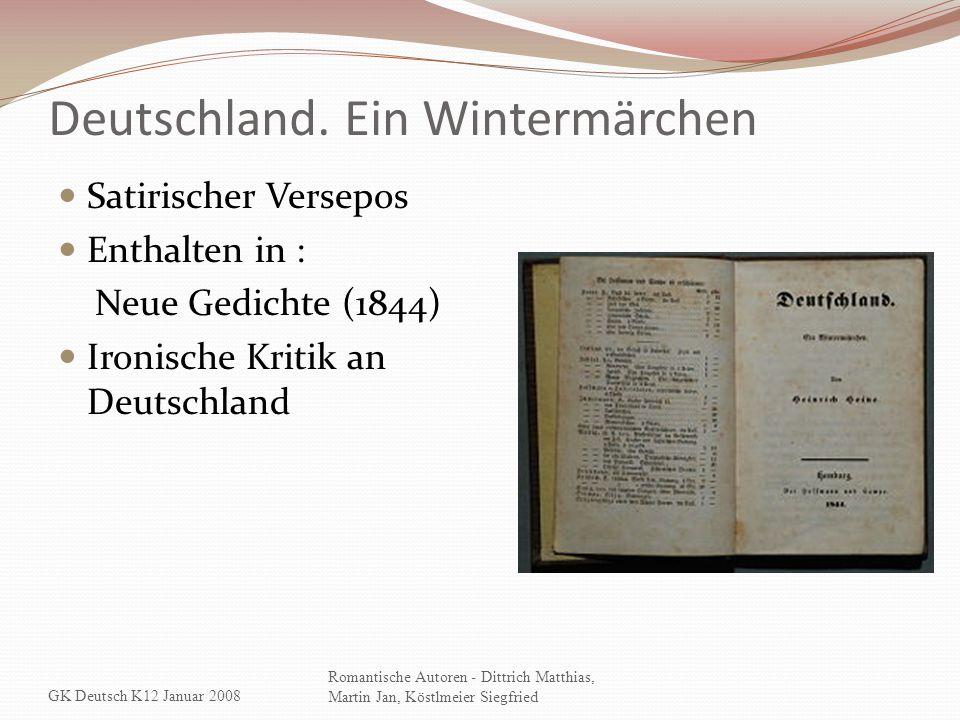 Deutschland. Ein Wintermärchen Satirischer Versepos Enthalten in : Neue Gedichte (1844) Ironische Kritik an Deutschland GK Deutsch K12 Januar 2008 Rom