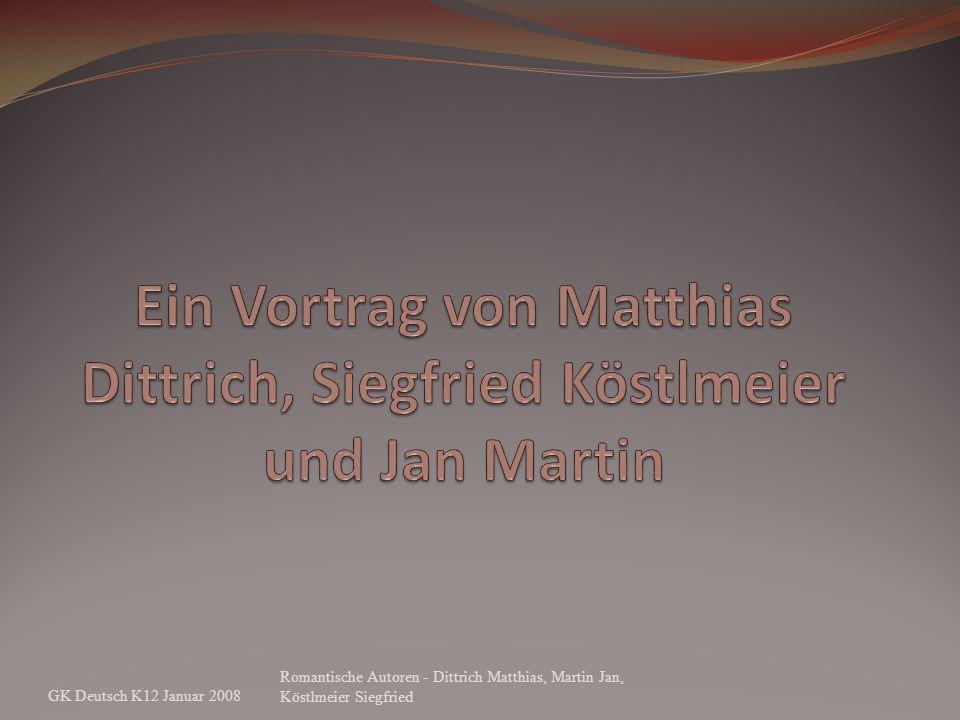 GK Deutsch K12 Januar 2008 Romantische Autoren - Dittrich Matthias, Martin Jan, Köstlmeier Siegfried