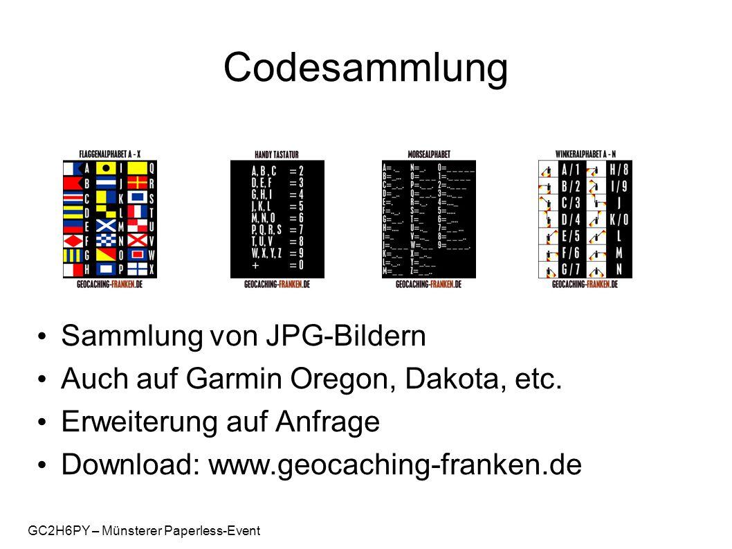 GC2H6PY – Münsterer Paperless-Event Codesammlung Sammlung von JPG-Bildern Auch auf Garmin Oregon, Dakota, etc. Erweiterung auf Anfrage Download: www.g