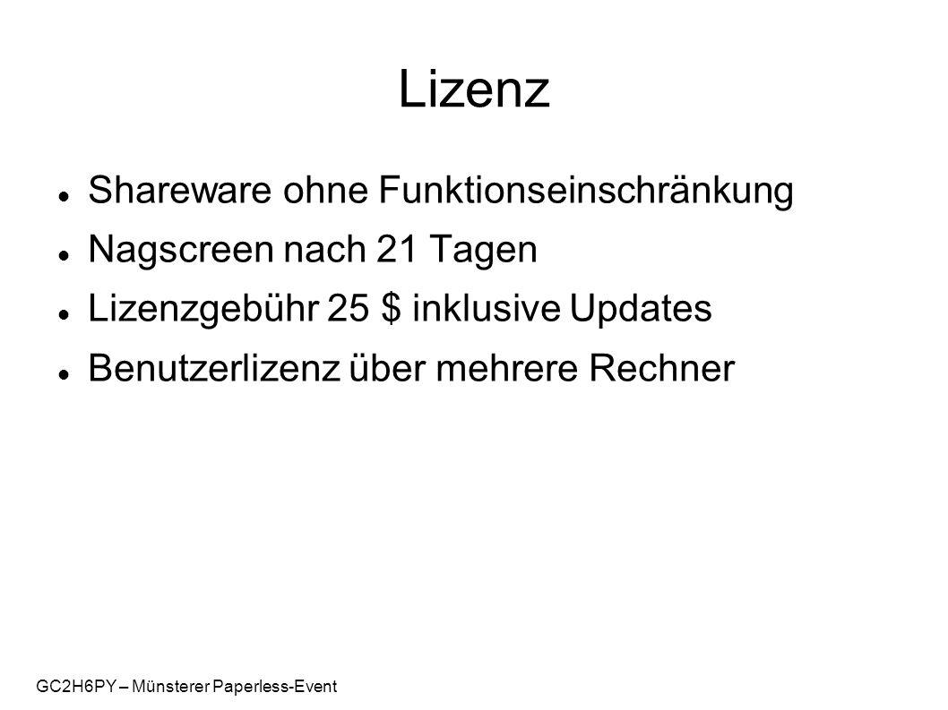 GC2H6PY – Münsterer Paperless-Event Lizenz Shareware ohne Funktionseinschränkung Nagscreen nach 21 Tagen Lizenzgebühr 25 $ inklusive Updates Benutzerlizenz über mehrere Rechner