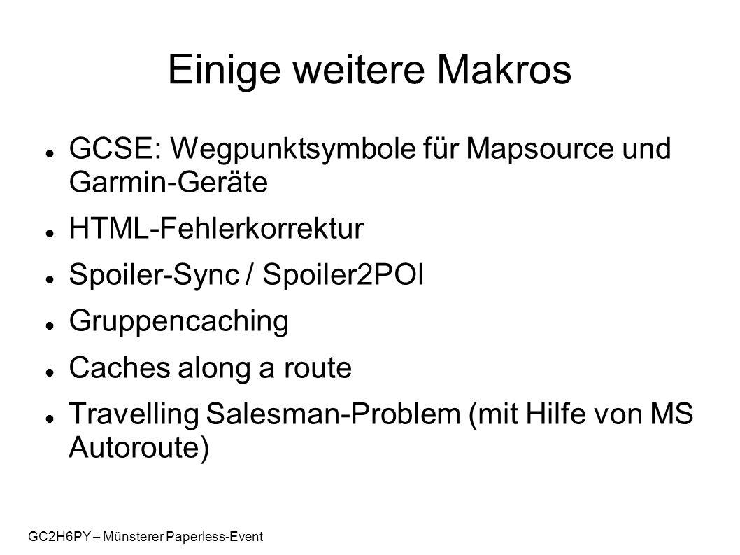GC2H6PY – Münsterer Paperless-Event Einige weitere Makros GCSE: Wegpunktsymbole für Mapsource und Garmin-Geräte HTML-Fehlerkorrektur Spoiler-Sync / Sp